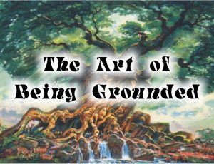 art of being grounded